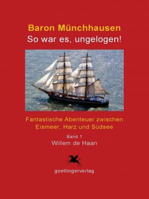 Baron Münchhausen: So war es, ungelogen! Bd. 1