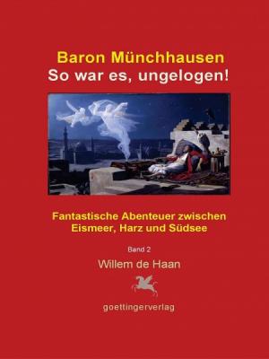 Baron Münchhausen: So war es, ungelogen! Bd. 2