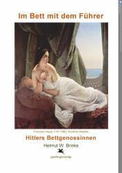 Im Bett mit dem Führer. Hitlers Bettgenossinnen