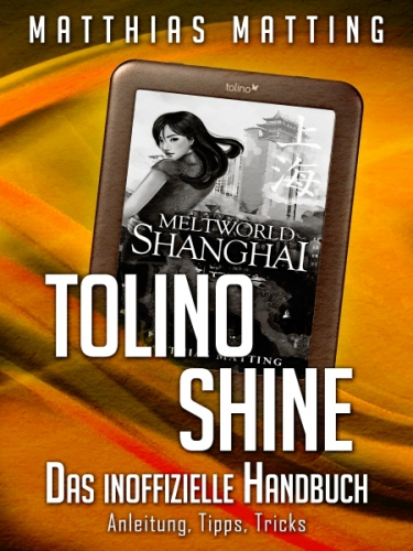 Tolino shine - das inoffizielle Handbuch.