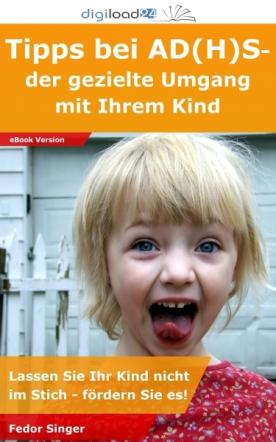 Tipps bei AD(H)S: der gezielte Umgang mit Ihrem Kind
