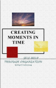 Creating Moments in Time