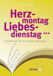 Herzmontag, Liebesdienstag, ...
