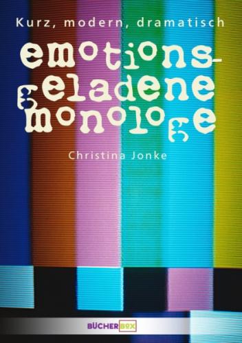 Emotionsgeladene Monologe
