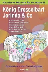 König Drosselbart, Jorinde & Co