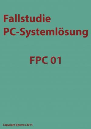 FPC 1 Fallstudie PC-Systemlösungen