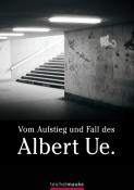 Vom Aufstieg und Fall des Albert Ue.