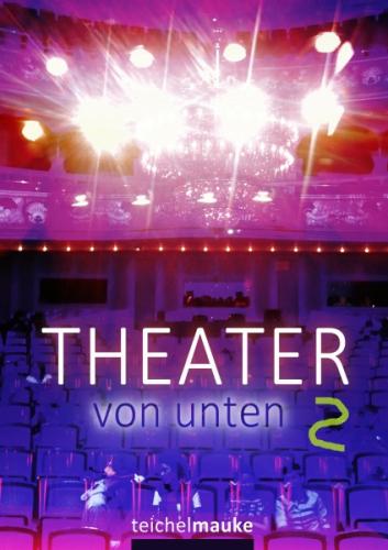 Theater von unten - zweiter Akt
