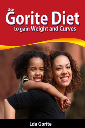 use Gorite Diet to Gain Weight and curves