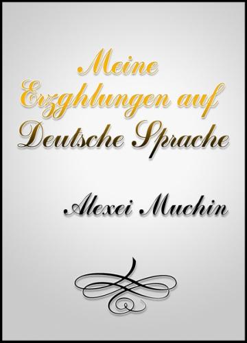Meine Erzählungen auf Deutsche Sprache