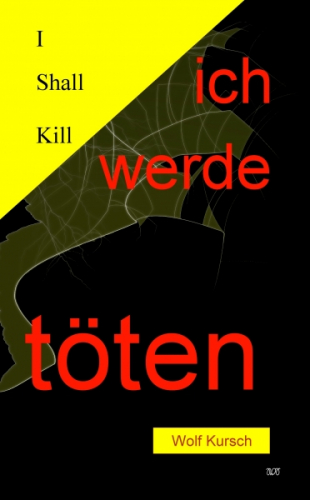 I shall kill - Ich werde töten