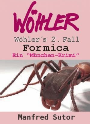 Wöhlers zweiter Fall - 'Formica'