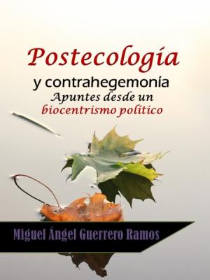 Postecología y contrahegemonía