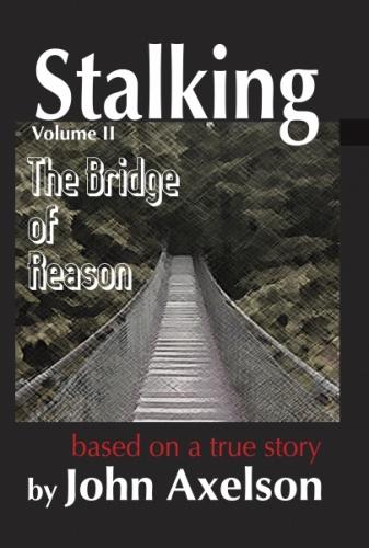 Stalking Volume 2: The Bridge of Reason