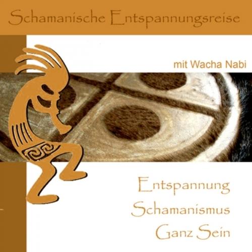 Schamanische Entspannungsreisen mit Wacha Nabi