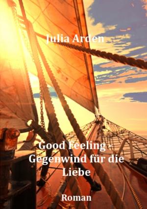 Good Feeling - Gegenwind für die Liebe