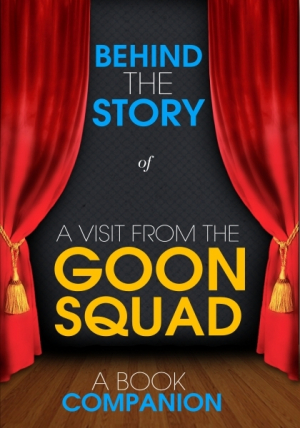 A Visit from the Goon Squad - Behind the Story