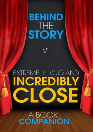 Extremely Loud and Incredibly Close - Behind the Story (A Bo