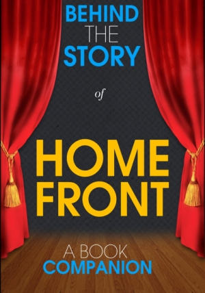 Home Front - Behind the Story (A Book Companion)