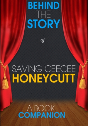 Saving CeeCee Honeycutt - Behind the Story