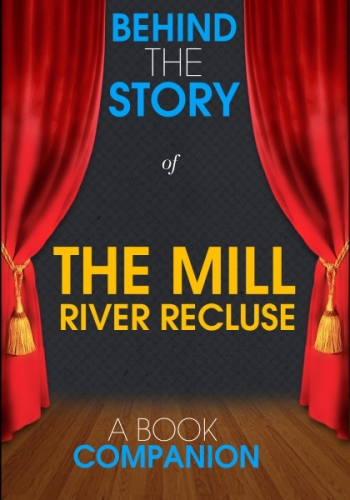 The Mill River Recluse - Behind the Story (A Book Companion)