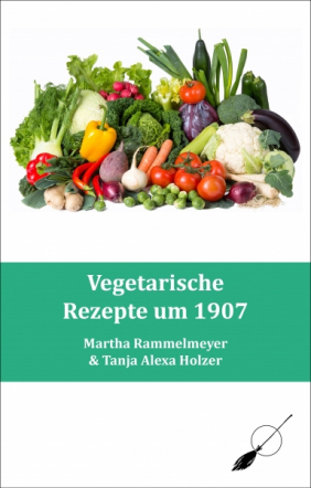 Vegetarische Rezepte um 1907