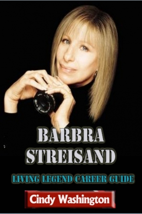 Barbara Streisand - Living Legend Career Guide