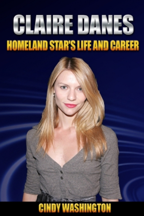 Claire Danes: Homeland Star's Life and Career