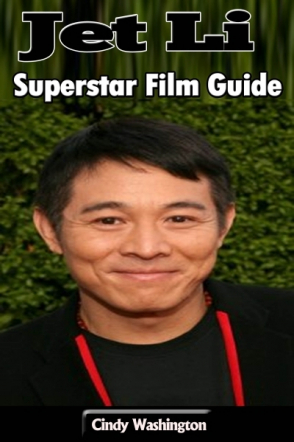 Jet Li: Superstar Film Guide
