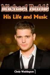 Michael Bublé: His Life and Music