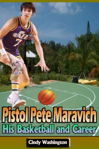 Pistol Pete Maravich: His Basketball and Career