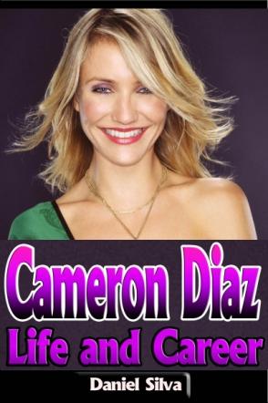 Cameron Diaz: Life and Career
