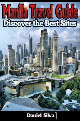 Manila Travel Guide: Discover the Best Sites of the City