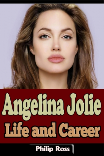 Angelina Jolie: Life and Career