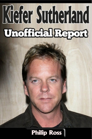 Kiefer Sutherland: Unofficial Report