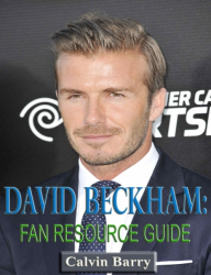 David Beckham - Fan Resource Guide