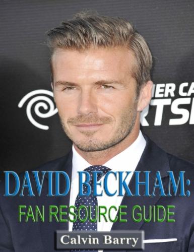 David Beckham - Fan Resource Guide