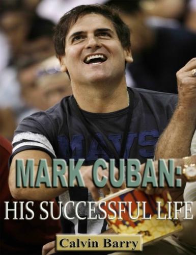 Mark Cuban: His Successful Life