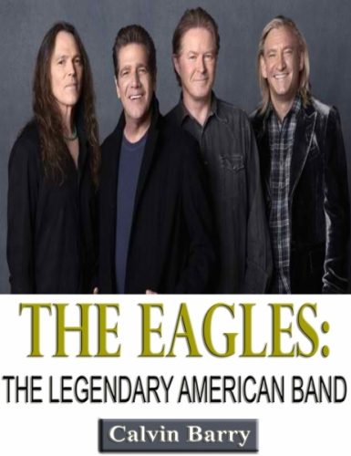 The Eagles: The Legendary American Band