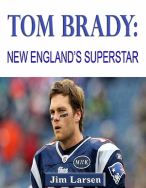 Tom Brady: New England's Superstar