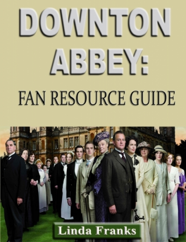 Downtown Abbey: Fan Resource Guide