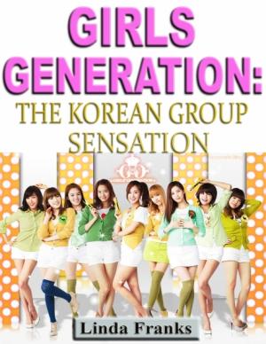 Girls Generation: The Korean Group Sensation
