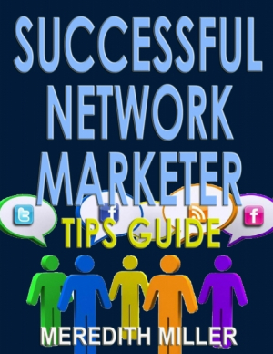 Successful Network Marketer Tips Guide