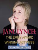 Jane Lynch: The Emmy Award Winning Actress