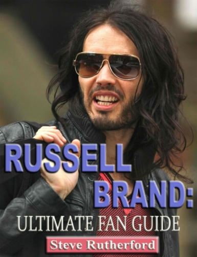 Russel Brand: Ultimate Fan Guide