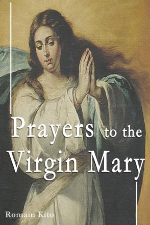 Prayers to the Virgin Mary