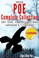 Edgar Allan Poe Complete Collection - 120+ Tales, Poems