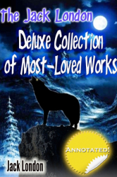 the Jack London Deluxe Collection of Most-Loved Works