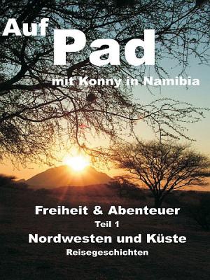 Auf Pad mit Konny durch Namibia 1 – Nordwesten und Küste