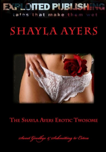 The Shayla Ayers Erotic Twosome